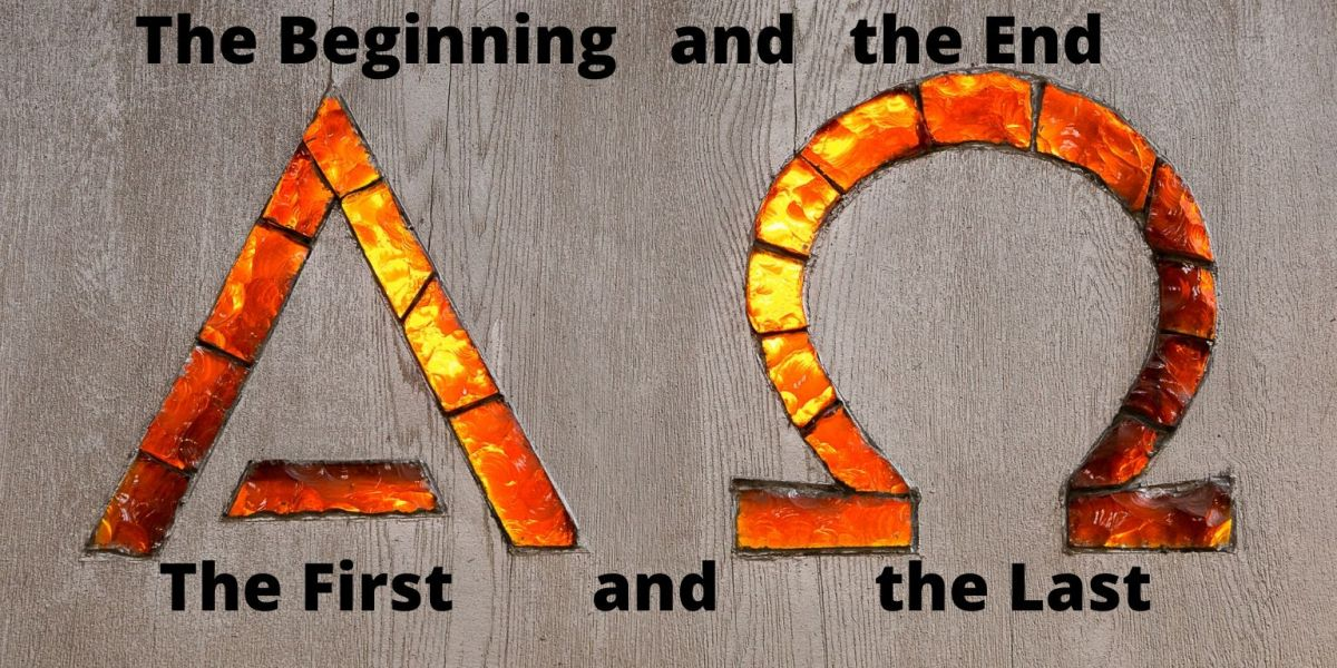 WHO IS THE ALPHA AND OMEGA, THE BEGINNING AND THE END, THE FIRST AND THE LAST?