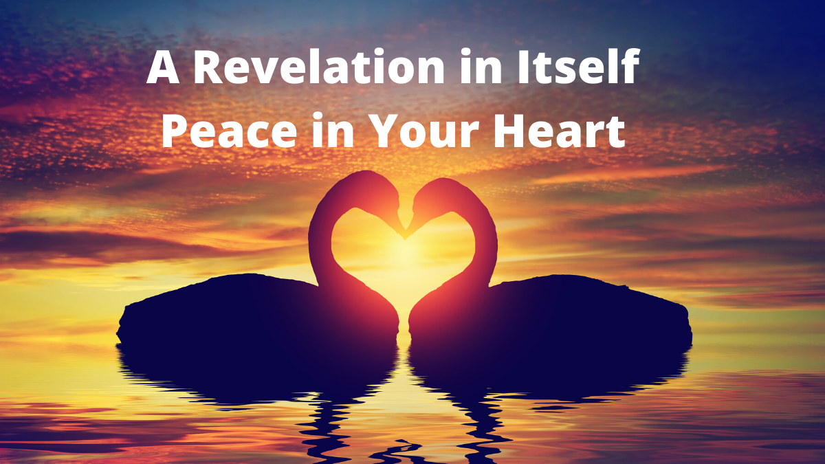 A Revelation in Itself – Peace in YourHeart