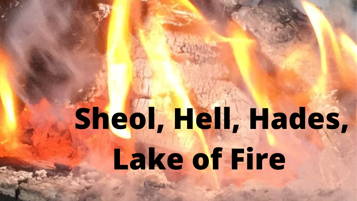 What is the Difference between Shēōl, Hell, Hādēs, and the Lake of Fire?